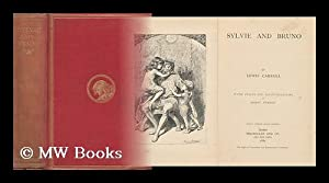 Sylvie and Bruno / by Lewis Carroll ; with Forty-Six Illustrations by Harry Furniss: Carroll, ...