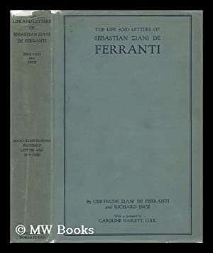 The Life and Letters of Sebastian Ziani De Ferranti: De Ferranti, Gertrude Ziani and Richard Ince