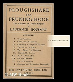 Ploughshare and Pruning-Hook; Ten Lectures on Social Subjects: Housman, Laurence