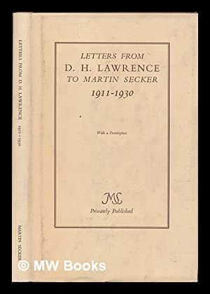 Letters from D. H. Lawrence to Martin Secker 1911-1930: Lawrence, D. H.