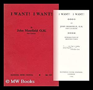 I Want! I Want! ; Introduction by Geoffrey Faber.: Masefield, John (1878-1967)