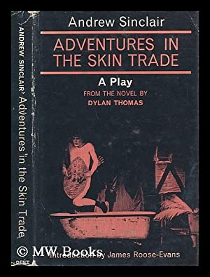 Adventures in the Skin Trade: an Adaptation: Sinclair, Andrew (1935-?)