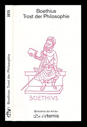 Trost der Philosophie: Manlius, Anicius. Boethius,