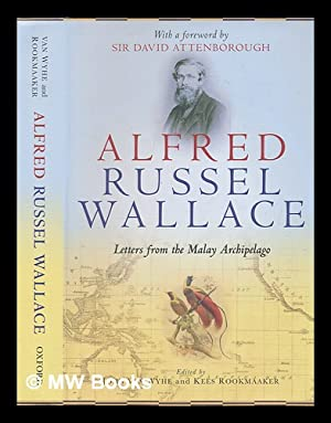 Alfred Russel Wallace: letters from the Malay: Wallace, Alfred Russel