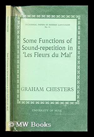 Some functions of sound-repetition in 'Les fleurs: Chesters, Graham. University
