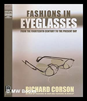 Fashions in eyeglasses: [from the fourteenth century: Corson, Richard