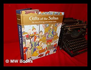 Gifts of the Sultan: the arts of: Komaroff, Linda (1953-)