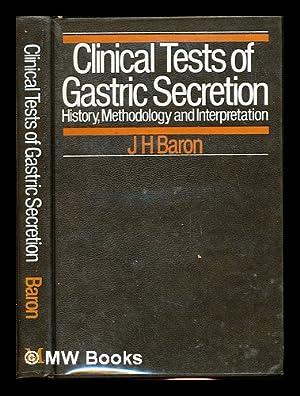 Clinical tests of gastric secretion : history,: Baron, Jeremy Hugh