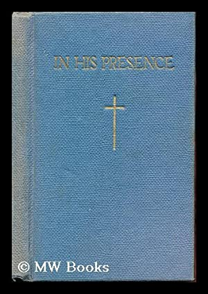 In His presence. A prayer book and: Taylor, Denis Erskine