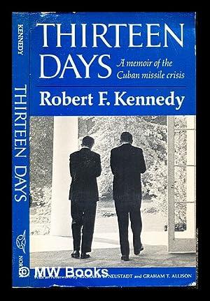 Thirteen days : a memoir of the: Kennedy, Robert F.