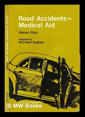 Road accidents - medical aid : a: Pacy, Hanns. Hughes,
