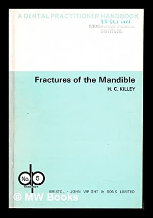 Fractures of the mandible: Killey, Homer Charles