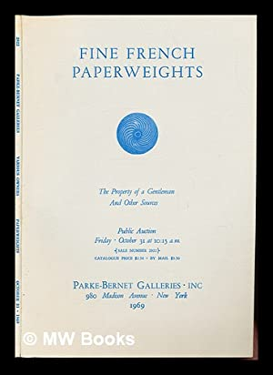 Fine French Paperweights: the property of a: Parke-Bernet Galleries, Inc.