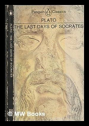 The last days of Socrates : Euthyphro,: Plato; Tredennick, Hugh,