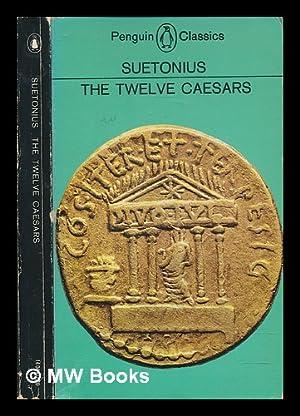 The Twelve Caesars Gaius Suetonius Tranquillus Ca
