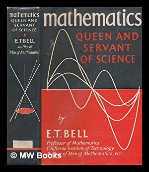 Mathematics : queen and servant of science: Bell, Eric Temple