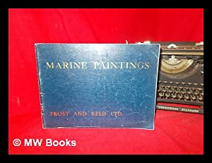 Marine paintings : an outstanding and important: Frost & Reed