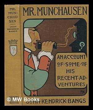 Mr. Munchausen : being a true account: Bangs, John Kendrick