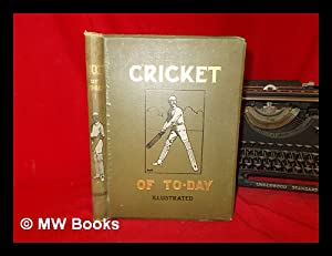 Cricket of To-Day and Yesterday : with: Standing, Percy Cross