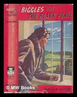 Biggles and the black peril: Johns, W. E.
