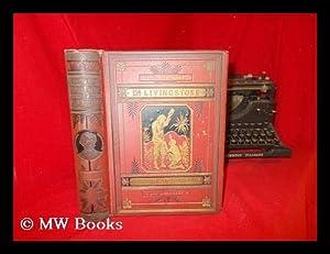 The life and explorations of David Livingstone,: Roberts, John S.