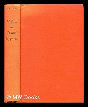 Medical and dental hypnosis and its clinical: Hartland, John. Tinkler,