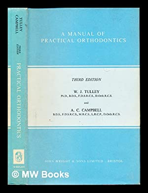 A manual of practical orthodontics / by: Tulley, Walter Jack.