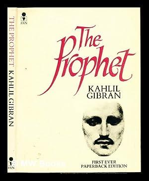The Prophet / Kahlil Gibran: Gibran, Kahlil (1883-1931)