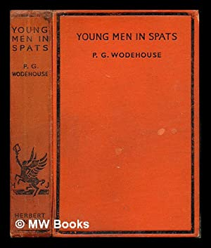 Young men in spats / P.G. Wodehouse: Wodehouse, Pelham Grenville