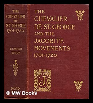 The Chevalier de St. George and the: Terry, Charles Sanford
