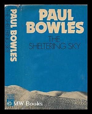 The sheltering sky / Paul Bowles ;: Bowles, Paul (1910-1999)