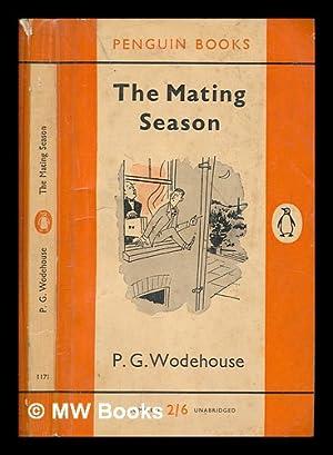 The mating season: Wodehouse, Pelham Grenville