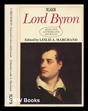 Lord Byron : selected letters and journals: Byron, George Gordon