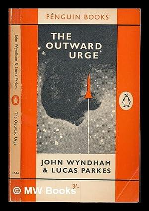 The outward urge: Wyndham, John. Parkes,