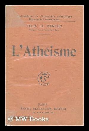 L'Atheisme: Le Dantec, Felix