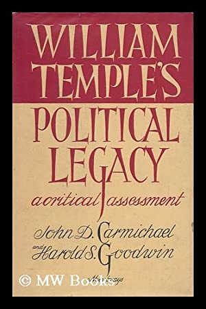William Temple's Political Legacy : a Critical Assessment / by John D. Carmichael and ...