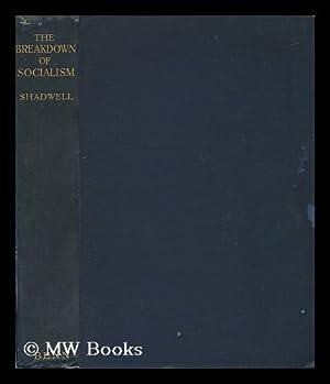 The Breakdown of Socialism: Shadwell, Arthur
