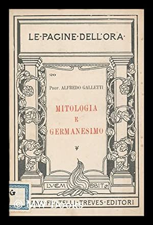 Mitologia E Germanesimo / Alfredo Galletti: Galletti, Alfredo (1872-1962)