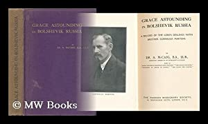 Grace Astounding in Bolshevik Russia : a Record of the Lord's Dealings with Brother Cornelius ...