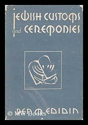 Jewish Customs and Ceremonies, by Ben M. Edidin. Illustrated by H. Norman Iress: Edidin, Ben M. H. ...