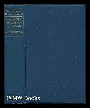 St Mark : with Introduction, Commentary and Additional Notes - [Bible. English. 1931]: Rawlinson, ...