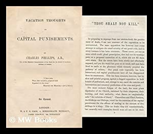 Vacation Thoughts on Capital Punishments: Phillips, Charles (1787?-1859)