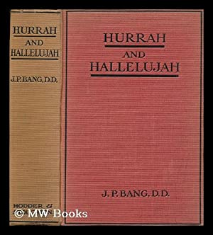Hurrah and Hallelujah : the Spirit of New-Germanism : a Documentation / by J. P. Bang ; ...