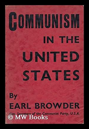 Communism in the United States: Browder, Earl Russell (1891-)