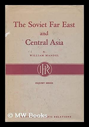 The Soviet Far East and Central Asia: Mandel, William M.