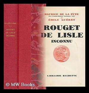 Rouget De Lisle, Inconnu: La Fuye, Maurice De