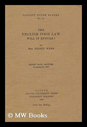 The English Poor Law, Will it Endure? / by Mrs. Sidney Webb: Webb, Beatrice Potter (1858-1943)