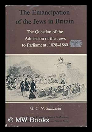 The Emancipation of the Jews in Britain : the Question of the Admission of the Jews to Parliament, ...