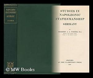 Studies in Napoleonic Statesmanship; Germany: Fisher, Herbert Albert Laurens (1865-)