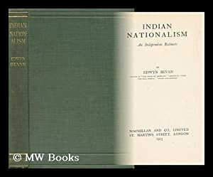 Indian Nationalism. an Independent Estimate: Bevan, Edwyn Robert (1870-1943)